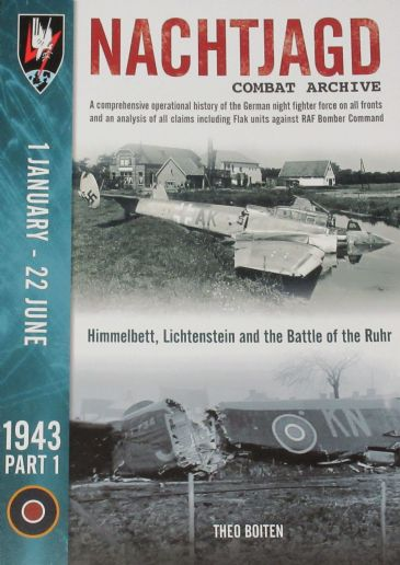 Nachtjagd Combat Archive, 1st January - 22nd June 1943 (Part 1), by Theo Boitsen